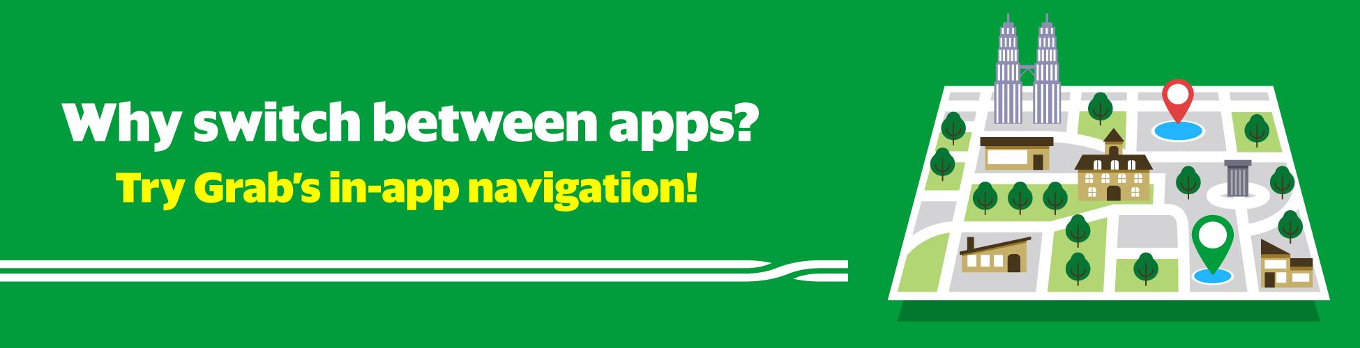 Introducing Grab's in-app navigation for Grab Drivers | Grab MY