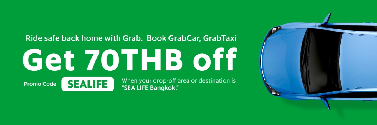 Get 70THB off GrabCar and GrabTaxi ride from/to SEA LIFE